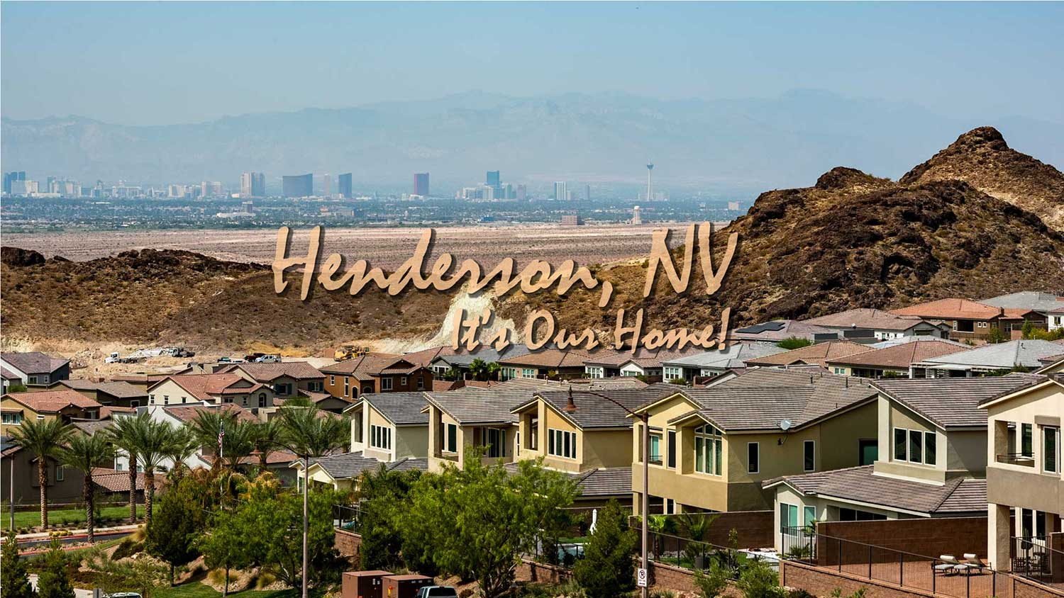 Henderson NV its where we live, work, and play.  This photo taken at a Lake Las Vegas community with complete views of the Las Vegas strip.